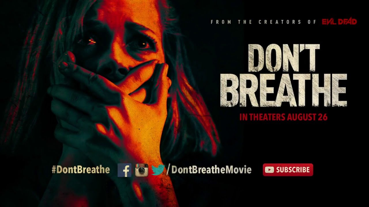 an image with the poster for Don't Breathe where the actress has hands over her mouth, and the word's of the title are to her left side. Above that it says, from the creators of the #EvilDead.There are also social media buttons ,along along the lower middle of the picture .