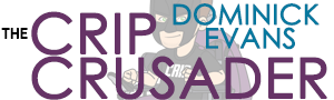"The image has a white background. In black the text reads, ""the,"" in purple the text reads, ""Crip Crusader,"" and in blue the text reads, ""Dominick Evans."" Behind that is the image of a power wheelchair user with a Batman mask on, and a T-shirt that reads, ""CRIP."" He has a purple cape hanging from his shoulders, over the back of his wheelchair."